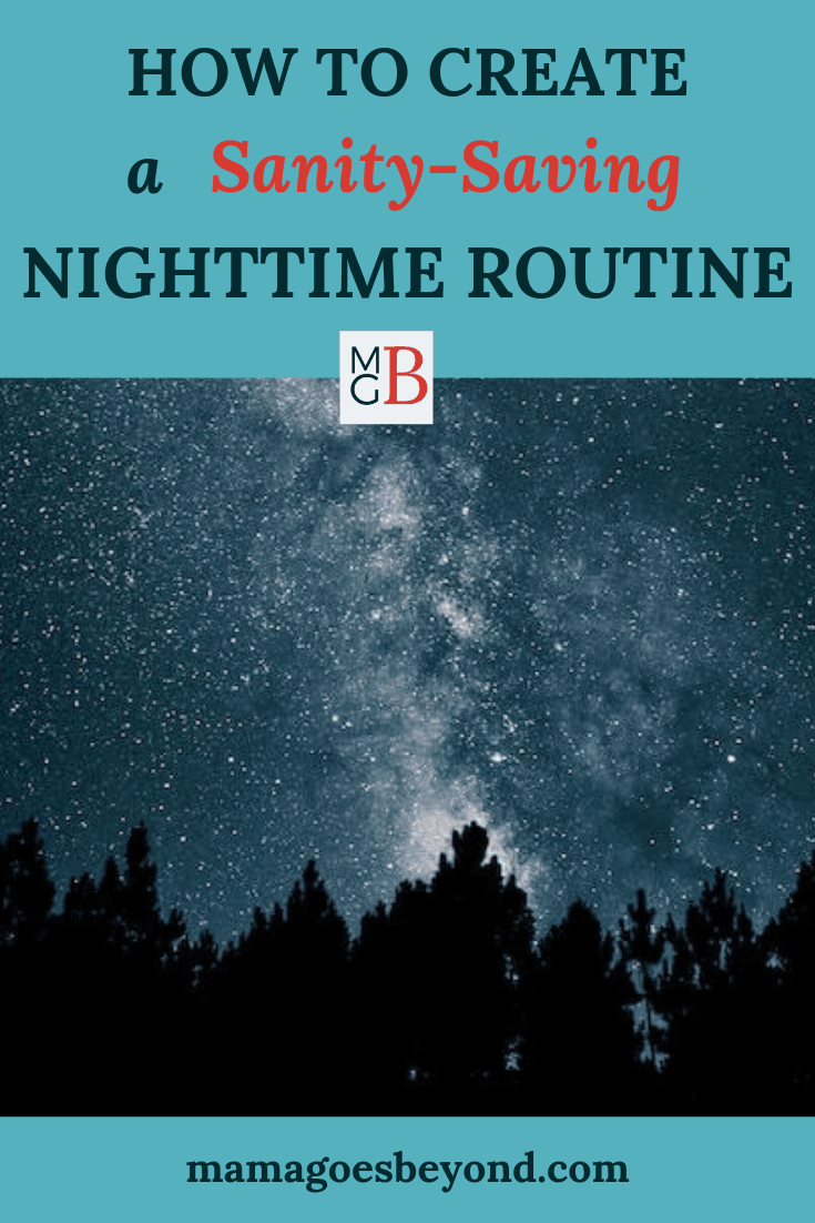"nighttime sky with silhouette of fir trees and text ""How to creat a Sanity-Saving Nighttime Routine"""