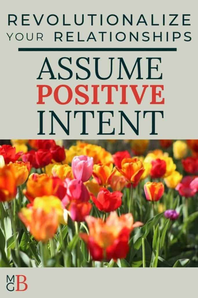 "Picture of field of tulips with text ""Revolutionize Your Relationships: Assume Positive Intent"""