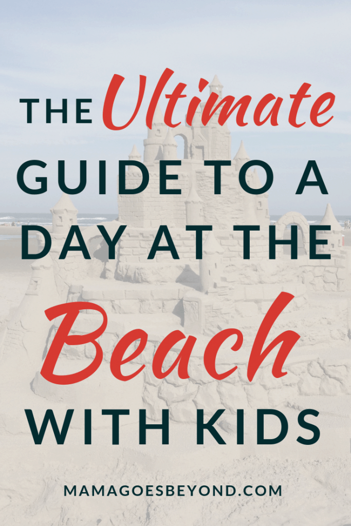 "Text ""the ultimate guide to a day at the beach with kids"""