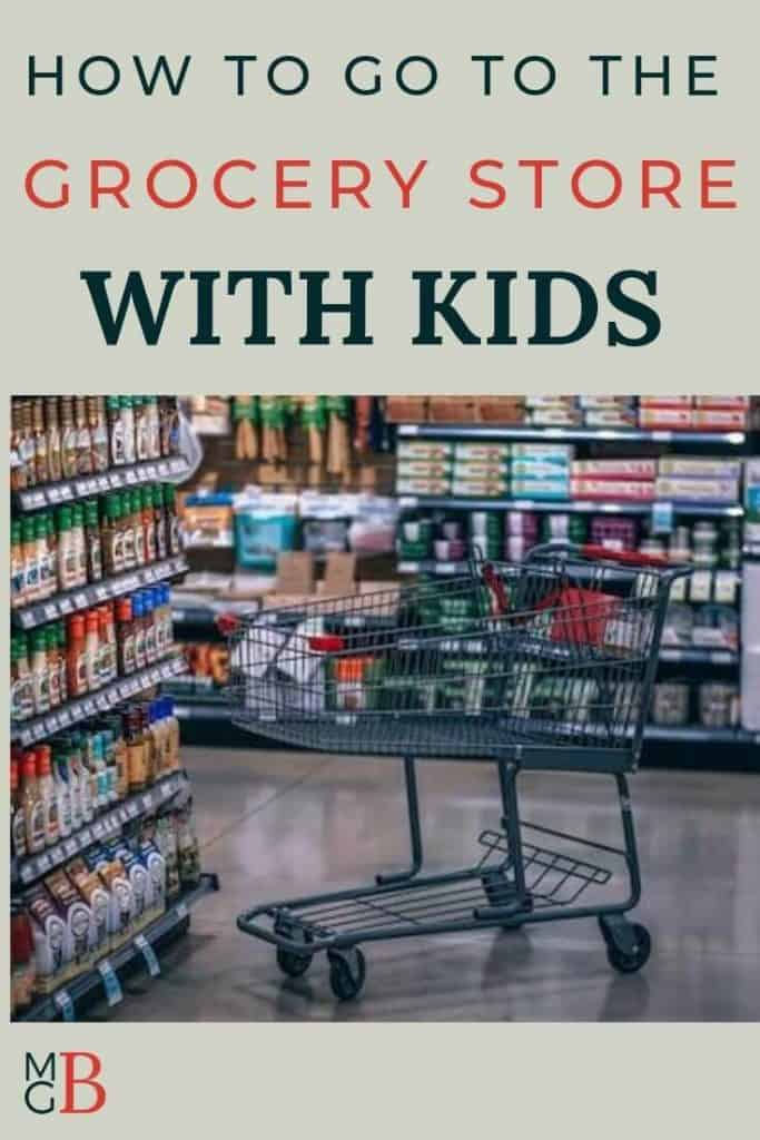 "picture of grocery cart with text ""how to go to the grocery store with kids"""