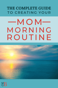 "picture of sea at sunrise with text ""the complete guide to creating your mom morning routine"""