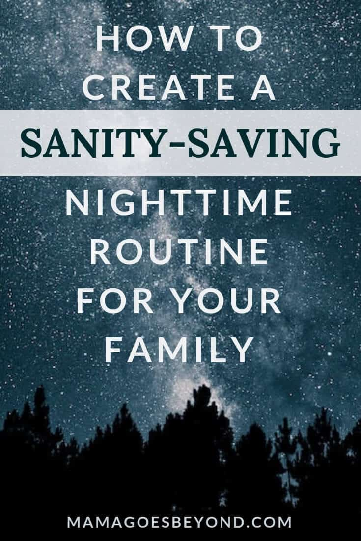 "nighttime sky with silhouette of fir trees and text ""How to creat a Sanity-Saving Nighttime Routine for Your Family"""