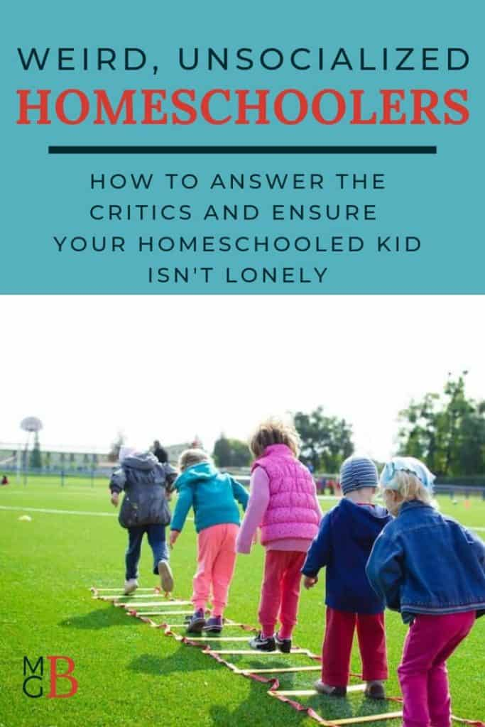 """group of kids playing on a soccer field with text """"Weird, unsocialized homeschoolers, how to answer the critics and ensure your kid isn't lonely"""